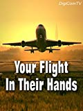 Your Flight In Their Hands