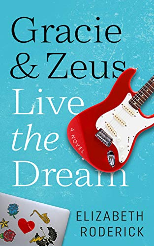 Gracie & Zeus Live the Dream by [Elizabeth Roderick]