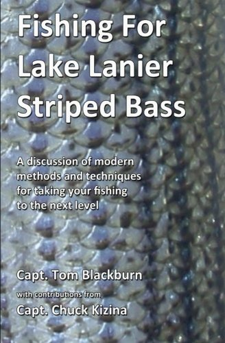 Fishing for Lake Lanier Striped Bass: A discussion of modern methods and techniques for taking your fishing to the next level