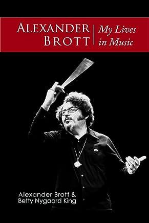 Alexander Brott: My Lives in Music