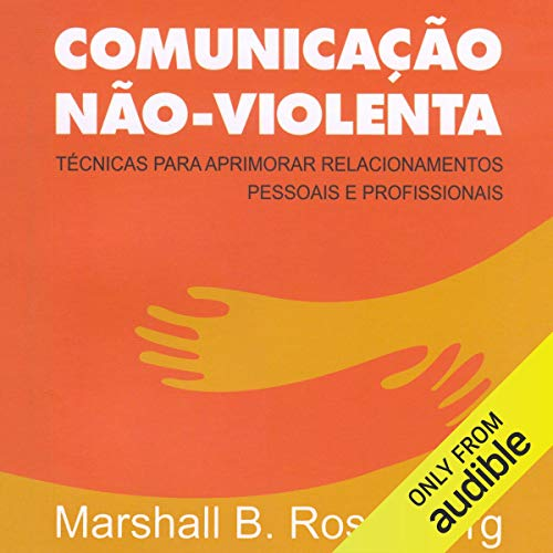 Comunicação Não-Violenta [Non-Violent Communication] audiobook cover art