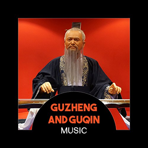 Guzheng and Guqin Music – Chinese Traditional Instrumental Songs