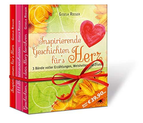 Inspirierende Geschichten für`s Herz: 3 Bände voller Erzählungen, Weisheiten und Zitate