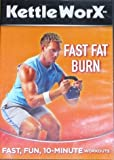 Kettle Worx Fast Fat Burn (Fast, Fun, 10 Minute Workouts)