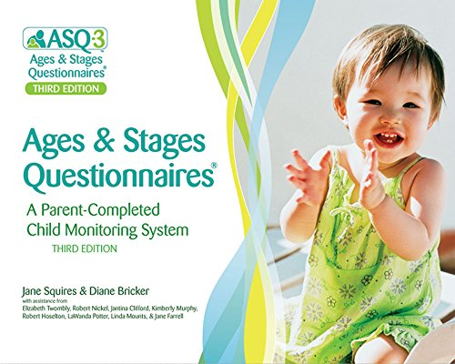 Ages & Stages Questionnaires®, (ASQ-3) (A Parent-Completed Child Monitoring System)