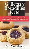 Galletas y bocadillos keto Descubre el secreto para hacer galletas y bocadillos cetogénicos bajos en carbohidratos y con un sabor increíble