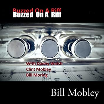 Buzzed on a Riff (feat. Clint Mobley, Bill Moring & Danny Walsh)