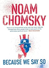 Because We Say So by Noam Chomsky (2015-08-27)