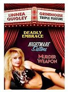 Linnea Quigley Grindhouse Triple Feature: (Deadly Embrace / Nightmare Sisters / Murder Weapon)