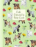 Baby Goats Notebook: Easily Distracted by Baby Goats - Cute Notebook with Watercolor
