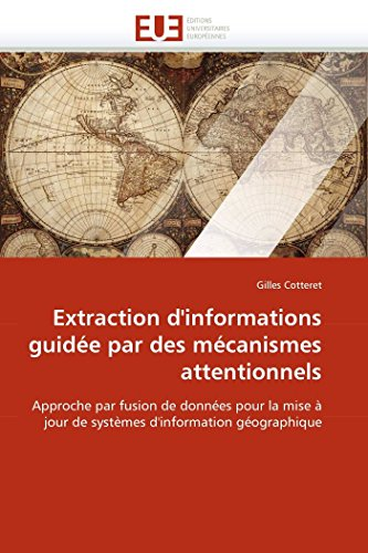 Extraction d''informations guidée par des mécanismes attentionnels PDF Books