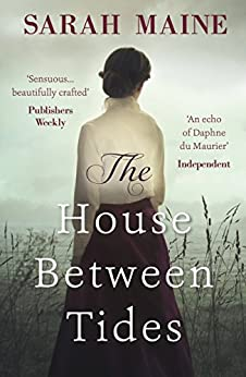 The House Between Tides: WATERSTONES SCOTTISH BOOK OF THE YEAR 2018 (English Edition) de [Sarah Maine]