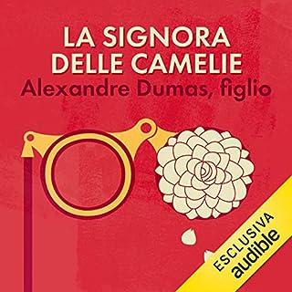 La signora delle camelie                   Di:                                                                                                                                 Alexandre Dumas (figlio)                               Letto da:                                                                                                                                 Alberto Ricci Hoiss                      Durata:  7 ore e 26 min     5 recensioni     Totali 4,8