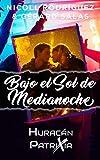 BAJO EL SOL DE MEDIANOCHE (Huracán PatriXia)