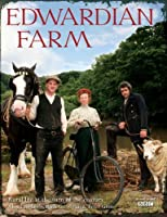 Edwardian Farm: Rural Life at the Turn of the Century