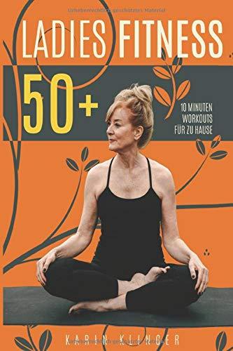 Ladies Fitness 50+: 10 Minuten Workouts für zu Hause