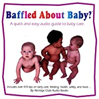 Baffled About Baby?