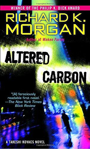 Altered Carbon: A Takeshi Kovacs Novel (Takeshi Kovacs Novels)