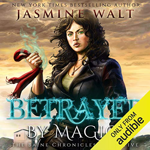 Betrayed by Magic Audiobook By Jasmine Walt cover art