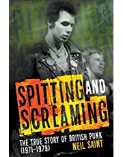 Spitting and Screaming: The Story of the London Pub Rock Scene & 70s British Punk