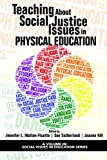 Teaching About Social Justice Issues in Physical Education (Social Issues in Education Series) (English Edition)
