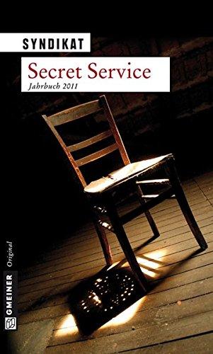 Secret Service 2011: Jahrbuch (Kriminalromane im GMEINER-Verlag)
