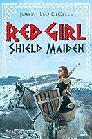 Red Girl: Shield Maiden (Crucible Steel)