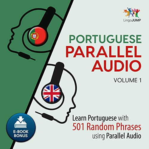 Portuguese Parallel Audio - Learn Portuguese with 501 Random Phrases Using Parallel Audio - Volume 1 cover art