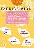 Méditations sur l'amour bienveillant - Livre audio 3 CD AUDIO : 2CD de 12 méditations et 1 CD d'enseignements , Modèle aléatoire