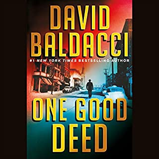 One Good Deed                   By:                                                                                                                                 David Baldacci                               Narrated by:                                                                                                                                 Edoardo Ballerini                      Length: 11 hrs and 41 mins     Not rated yet     Overall 0.0
