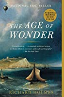 The Age of Wonder: The Romantic Generation and the Discovery of the Beauty and Terror of Science
