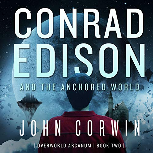 Conrad Edison and the Anchored World audiobook cover art