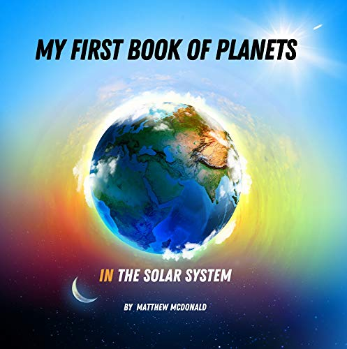 My First Book of Planets in the Solar System: Bedtime Book for Kids with Funny and Imaginational Descriptions. (English Edition)