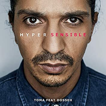Hypersensible (feat. Dosseh)