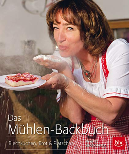 Das Mühlen-Backbuch: Blechkuchen, Brot & Plätzchen