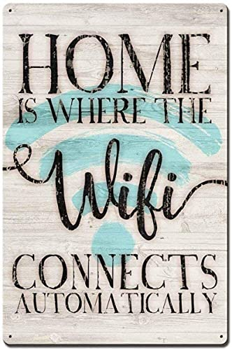 Home is Where The WiFi Connects - Pintura de hierro para interiores y exteriores, decoración de pared de café, cocina, 20 x 30 cm