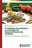 O composto de produtos e a estratégia de desenvolvimento de produtos