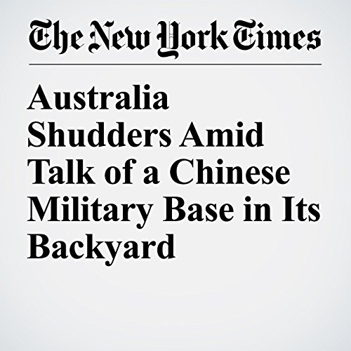 Australia Shudders Amid Talk of a Chinese Military Base in Its Backyard copertina