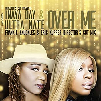 Over Me (Frankie Knuckles & Eric Kupper Director's Cut Mix)
