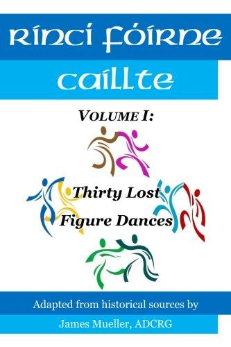 Rinci Foirne Caillte: Volume I: Thirty Lost Figure Dances: Volume 1