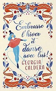 Embrasse l'hiver et danse avec lui par Caldera