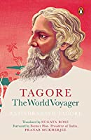 Tagore: The World Voyager
