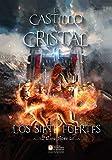El Castillo de Cristal II - Los siete fuertes (Spanish Edition)