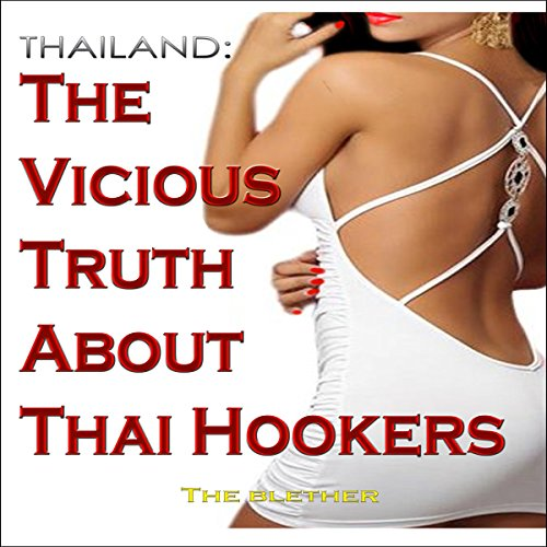 Thailand: The Vicious Truth About Thai Hookers audiobook cover art
