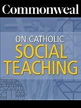 Commonweal on Catholic Social Teaching