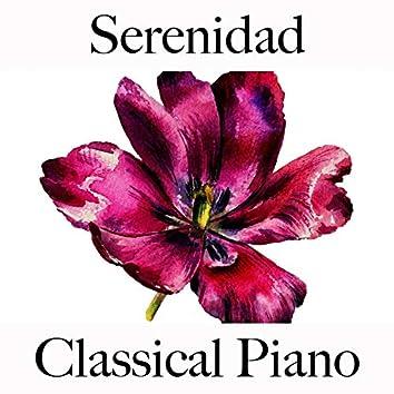 Serenidad: Classical Piano - La Mejor Música Para Relajarse