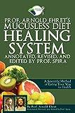 Prof. Arnold Ehret's Mucusless Diet Healing...
