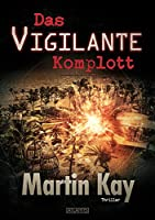 Das Vigilante-Komplott