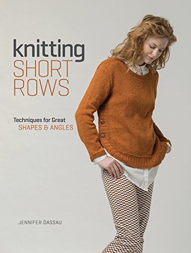 Knitting Short Rows: Techniques for Great Shapes & Angles (English Edition)