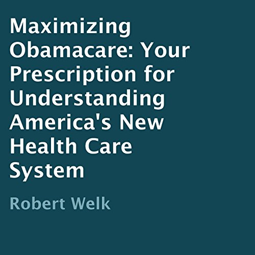Maximizing Obamacare audiobook cover art